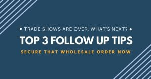 Top 3 Follow Up Tips To Secure Buyer Orders