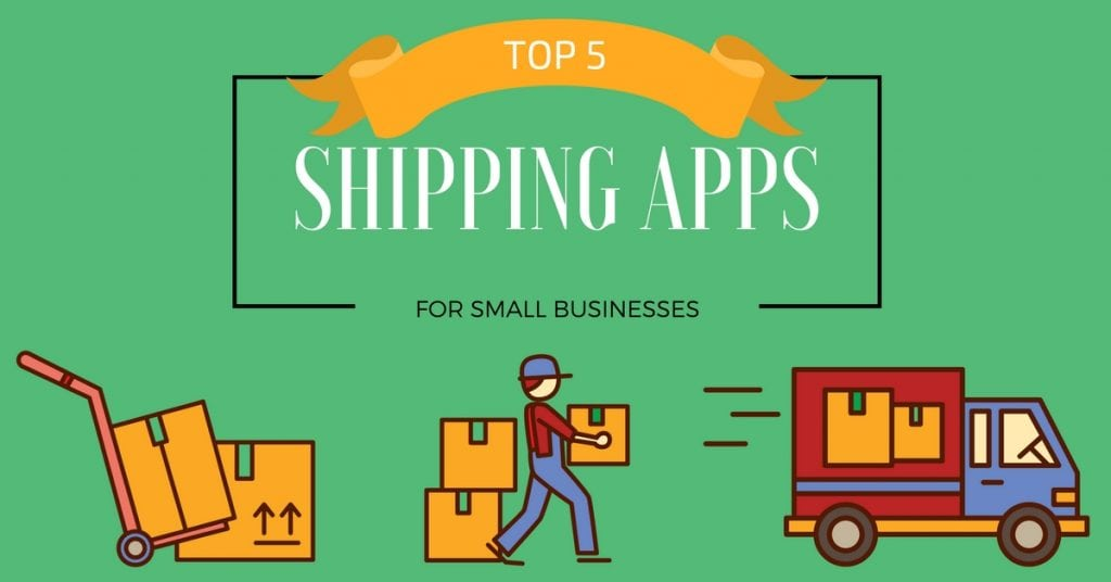 Top 5 Shipping Apps for Small Businesses